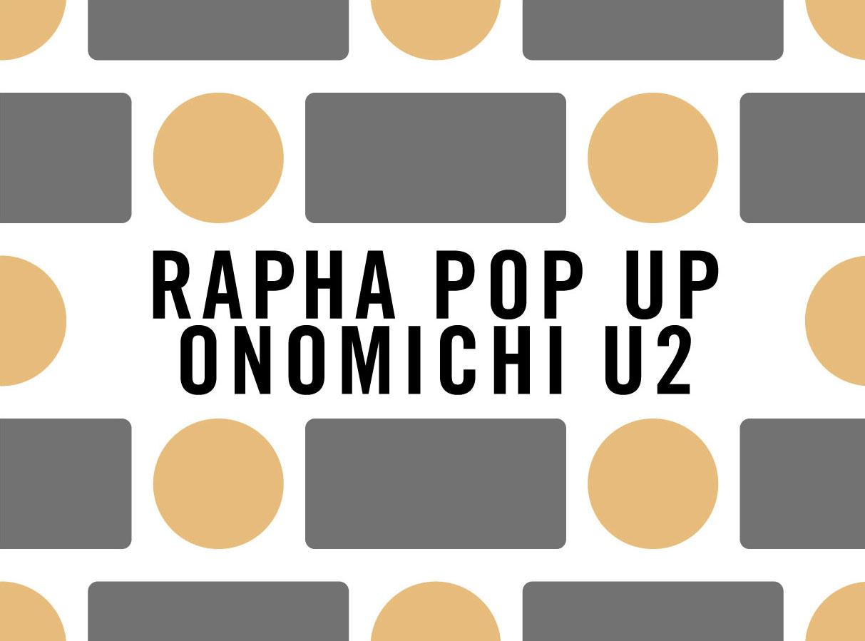 RAPHA POP UP ONOMICHI U2 期間限定オープン。WネームTシャツやライドイベントも。[10/28(金)〜11/13(日)]